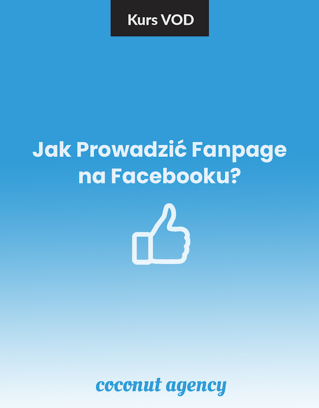 Kurs Online - Jak prowadzić Fanpage na Facebooku
