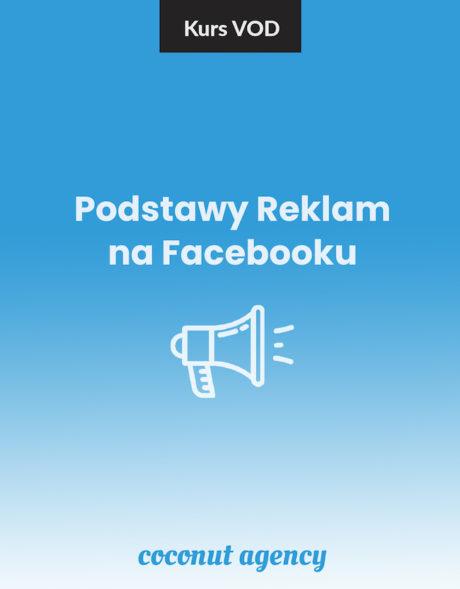 Kurs Online - Podstawy Reklam na Facebooku