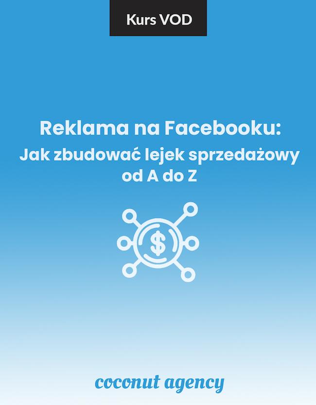 Kurs Online - Jak Pozyskiwać Klientów na Facebooku